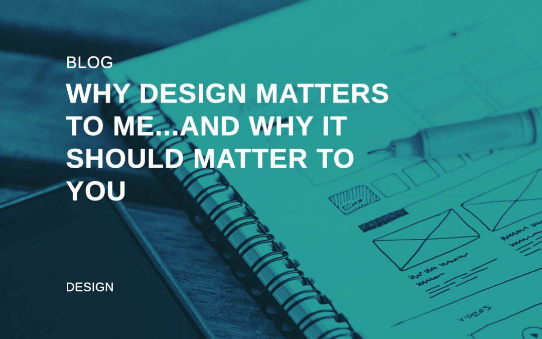 Why Design matters to me